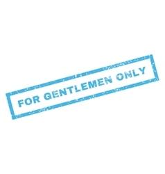 For gentlemen only rubber stamp vector