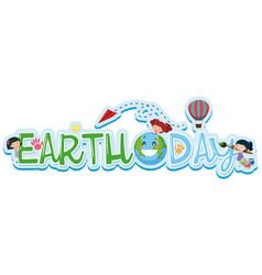 Font design for word earth day vector