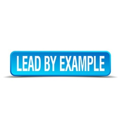 lead by example blue 3d realistic square isolated vector image