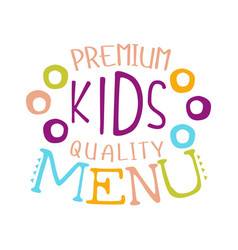 premium quality kids food cafe special menu for vector image vector image