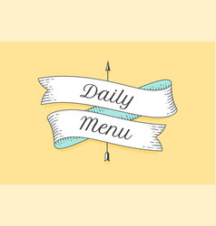 Old school vintage ribbon with text daily menu vector