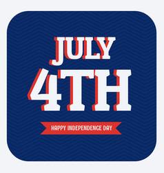July 4th happy independence day vector