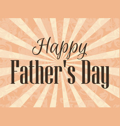 happy fathers day a festive poster with rays vector image