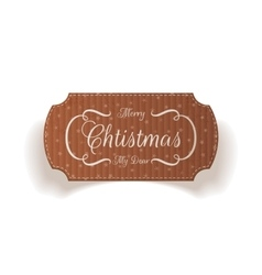 Christmas cardboard realistic label vector