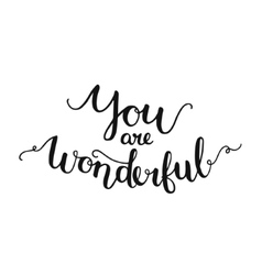 You are wonderful inspirational card vector