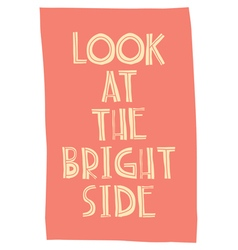 Quote poster look at the bright side vector