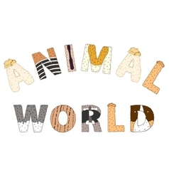 Animal world lettering Hand drawn vector image