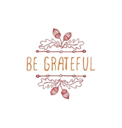 Be grateful- typographic element vector
