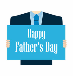 happy fathers day a festive poster with a man vector image