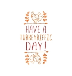 Have a turkeyriffic day - typographic element vector