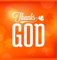 thanks god typographic on orange bokeh background vector image