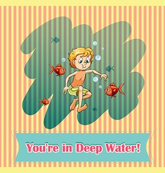 Idiom youre in deep water vector