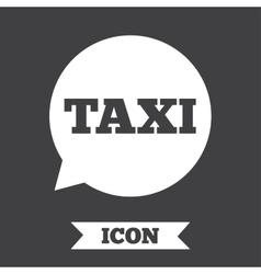 Taxi speech bubble sign icon public transport vector