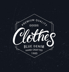 Clothes hand written lettering label vintage vector