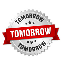 tomorrow 3d silver badge with red ribbon vector image