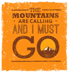 the mountains are calling and i must go rough vector image