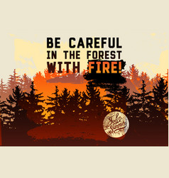 Be careful in the forest with fire retro poster vector