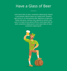 Have glass of beer poster with man drinking text vector