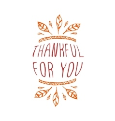 Thankful for you - typographic element vector