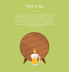 take a sip poster depicting wooden barrel with tap vector image