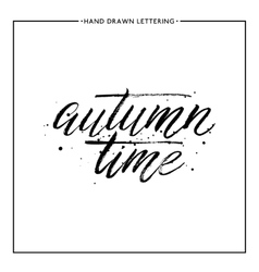 Autumn time lettering - hand painted text vector image vector image