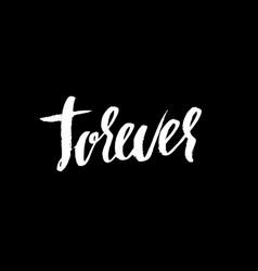 Forever handwritten ink lettering modern dry vector