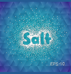 Sea salt sprinkled with the word salt vector