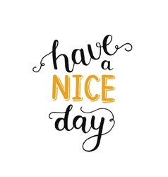 Hane a nice day inspirational card vector