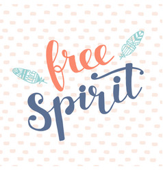 free spirit modern hand lettering vector image vector image