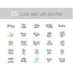 set of 25 love and life quotes motivation and vector image vector image