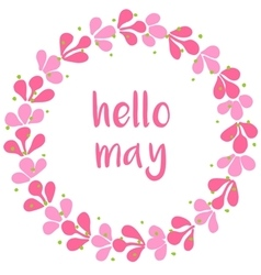 Hello may pink wreath card on white background vector image