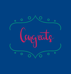 Hand drawn brush lettering of a phrase congrats vector