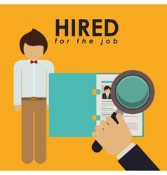 Hired for the job design vector
