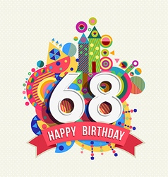 Happy birthday 68 year greeting card poster color vector