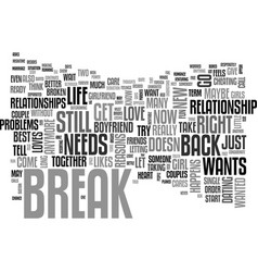 What to do if she just needs a break text word vector