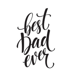Best dad lettering fathers day greeting card vector