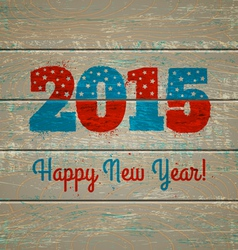 2015 on old wooden background vector image