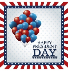 Happy president day balloons flying frame flag vector
