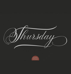 Hand drawn lettering thursday vector