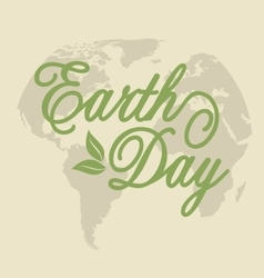 Background for earth day holiday lettering text vector