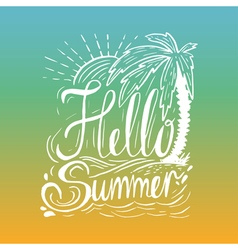 Hand drawn vintage quote about summerhello summer vector