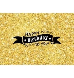 Perfect happy birthday template with golden vector image