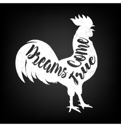 Lettering quote on the rooster s body symbol of vector