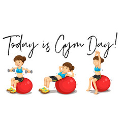 Woman doing exercise with phrase today is gym day vector