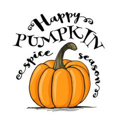 Happy pumpkin spice season lettering vector