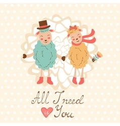 All i need is you romantic card with cute sheeps vector