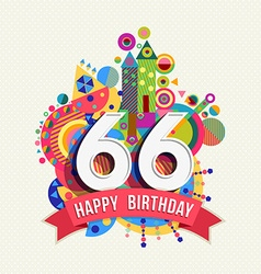 Happy birthday 66 year greeting card poster color vector