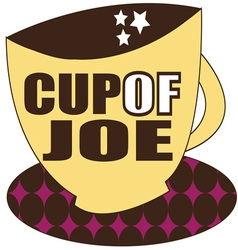 Cup of joe vector