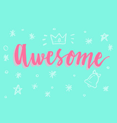 awesome word lettering vector image