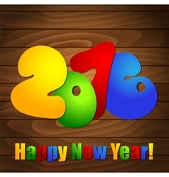 Poster for new year 2016 on wooden background vector image